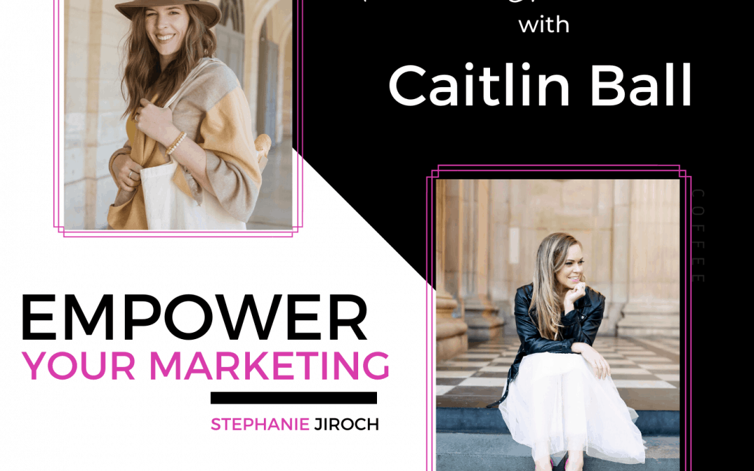 The Power of Community w/ Caitlin Ball