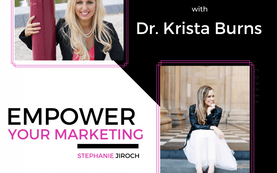 Why You Need A 'Unique Expert Position' w/ Dr. Krista Burns