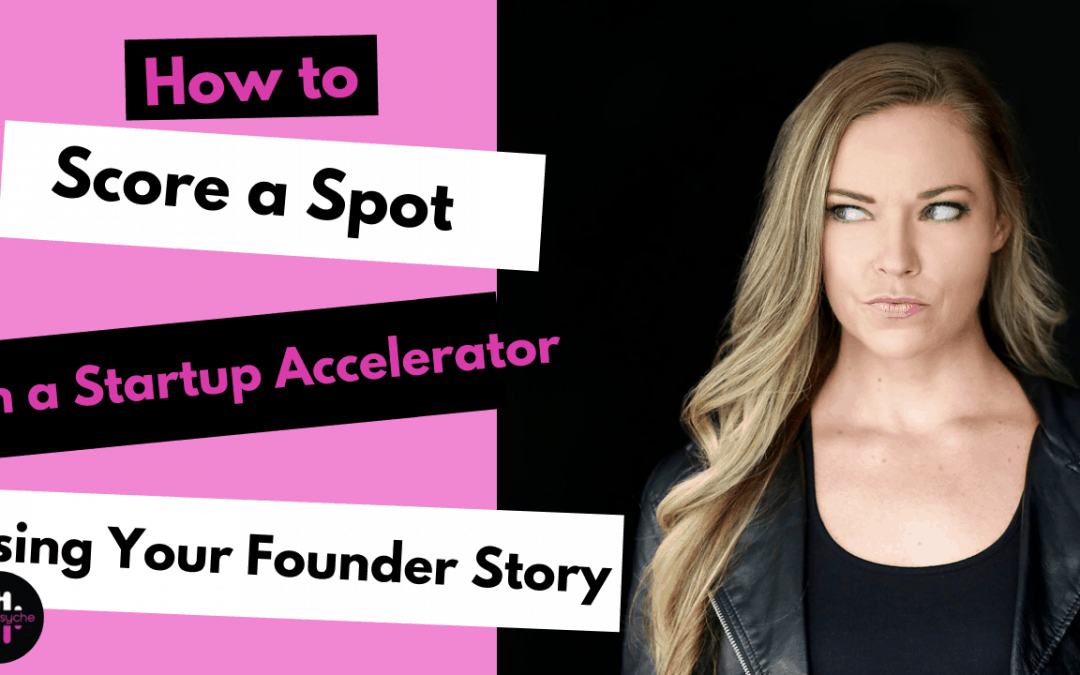 How to Score a Spot in a Startup Accelerator Using Your Founder Story
